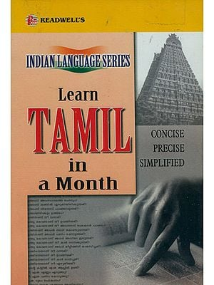 Learn Tamil in a Month (Concise, Precise, Simplified) (Indian Language Series)