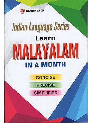 Learn Malayalam in a Month (Concise, Precise, Simplified) (Indian Language Series