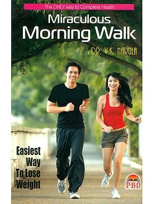 Miraculous Morning Walk – The Only Way to Complete Health (Easiest Way to Loose Weight)