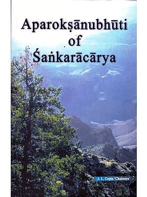 Aparoksanubhuti or Self-Realization Or Rajayoga of Sankaracarya ((Original Sanskrit Text, Transliteration with English Translation))