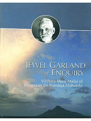 Jewel Garland of Enquiry (Vichara Mani Mala of Ramana Maharshi)