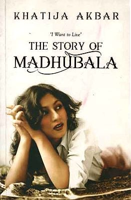 I Want to Live: The Story of Madhubala