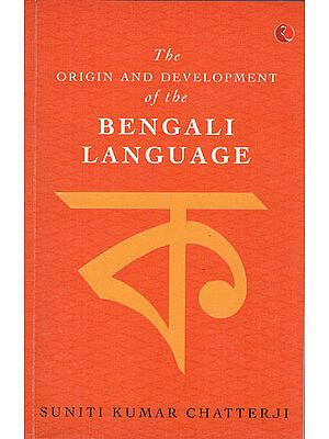 The Origin and Development of The Bengali Language
