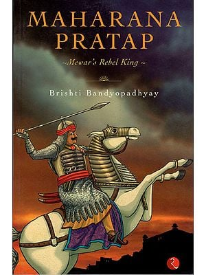 Maharana Pratap (Mewar's Rebel King)