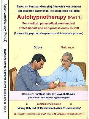 Autohypnotherapy in Two Part (For Medical, Paramedical, Non-Medical professionals and non-professionals as well)