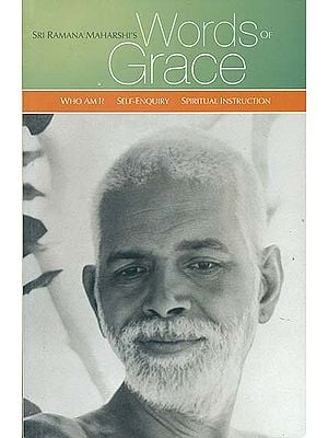 Words of Grace (Who Am I ?, Self-Enquiry, Spiritual Instruction)