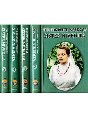 The Complete Works of Sister Nivedita (Set of 5 Volumes)