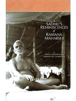 A Sadhu's Reminiscences of Ramana Maharshi