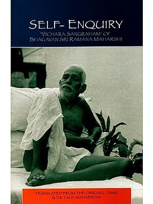 Self Enquiry (Vichara Sangraham of Bhagavan Sri Ramana Maharshi)