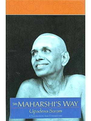 Sri Maharshi's Way (A Translation and Commentary by Upadesa Saram)