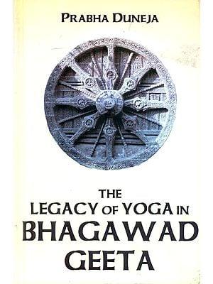 The Legacy of Yoga in Bhagawad Geeta