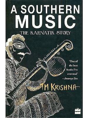 A Southern Music (The Karnatik Story)