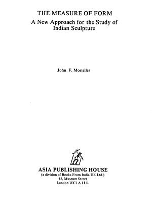 The Measure of Form (A New Approach for the Study of Indian Sculpture) - A Rare Book