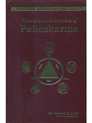 Principles and Practice of Pancakarma (A Comprehensive Book for U.G., P.G., Researchers & Practitioners)