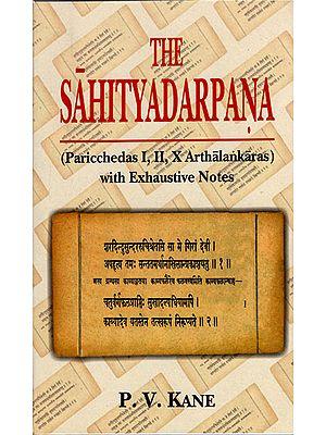 The Sahityadarpana (Paricchedas I, II, X Arthalankaras with Exhustive Notes) (A Rare Book)