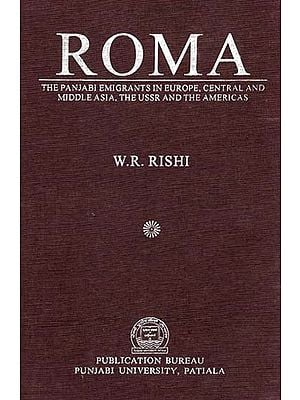 Roma (The Panjabi Emigrants in Europe, Central and Middle Asia, The Ussr and The Americas)