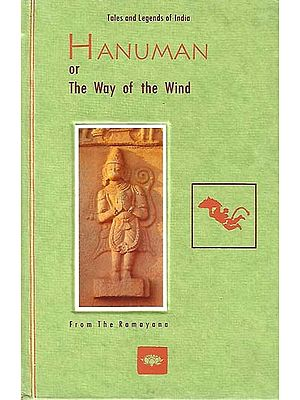 Hanuman or  The Way  of the  Wind (Tales and Legends of India )
