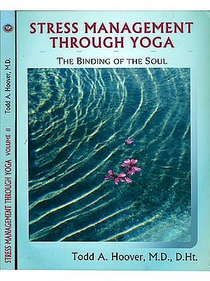 Stress Management Through Yoga - The Binding of the Soul (Set of 2 Volumes)