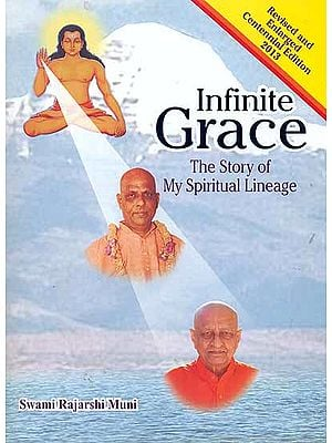 Infinite Grace - The Story of My Spiritual Lineage