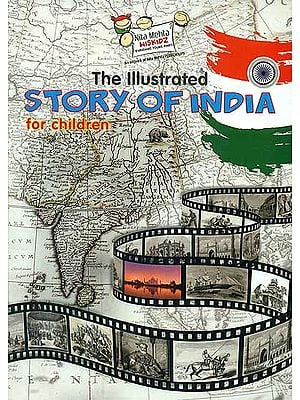 The Illustrated Story of India For Children
