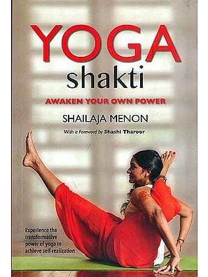 Yoga Shakti - Awaken Your Own Power