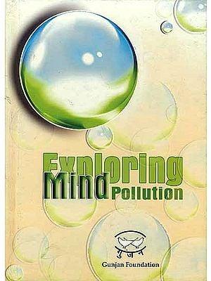 Exploring Mind Pollution