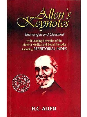 Allen's Keynotes - Rearranged and Classified with Leading Remedies of Materia Medica and Bowel Nosodes