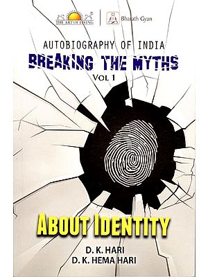 Breaking The Myths - Autobiography of India (Set of 4 Volumes)