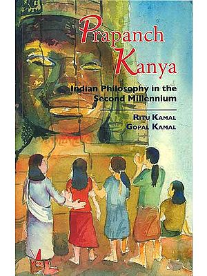 Prapanch Kanya - Indian Philosophy in the Second Millennium