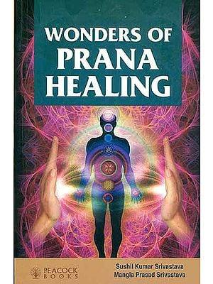 Wonders of Prana Healing