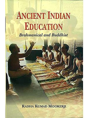 Ancient Indian Education  - Brahmanical and Buddhist
