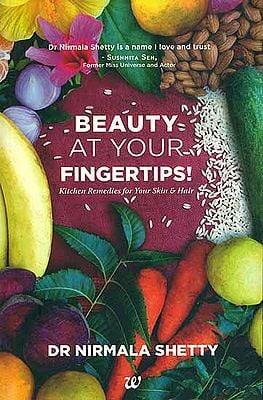 Beauty at Your Fingertips - Kitchen Remedies for your Skin & Hair