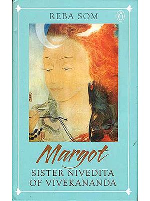 Margot - Sister Nivedita of Vivekananda