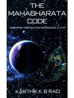 The Mahabharata Code (Yet Another Retelling of the Mahabharata or is it ?)