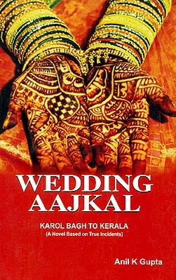 Wedding Aajkal -  Karol Bagh to Kerala (A Novel Based on True Incidents)