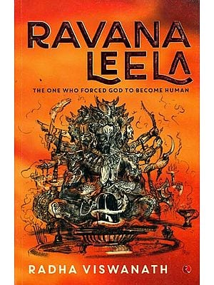 Ravana Leela (The One Who Forced God to Become Human)