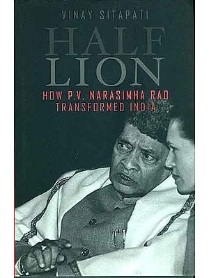 Half Lion (How P. V. Narasimha Rao Transformed India)