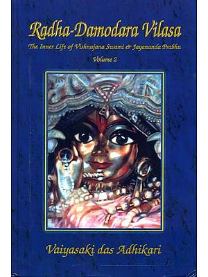Radha Damodara Vilasa - The Inner Life of Vishnujana Swami and Jayananda Prabhu (Volume 2: 1972 - 1975)