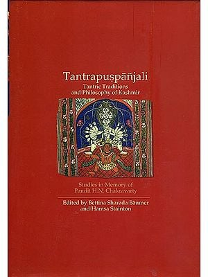 Tantrapuspanjali  - Tantric Traditions and Philosophy of Kashmir