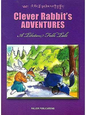 Clever Rabbit's Adventures - A Tibetan Folk Tale (For Tibetan Reading Practice)