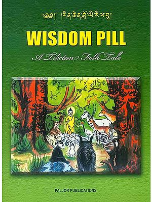 Wisdom Pill: A Tibetan Folk Tale (For Tibetan Reading Practice)