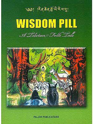 Wisdom Pill: A Tibetan Folk Tale (For Tibetan Reading Practice)