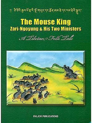 The Mouse King Zari Ngoyung & His Two Ministers - A Tibetan Folk Tale (For Tibetan Reading Practice)