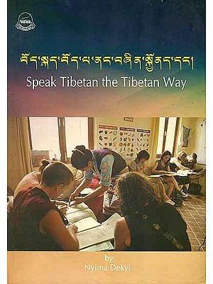 Speak Tibetan the Tibetan Way