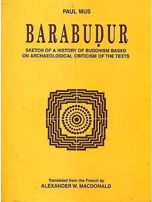 Barabudur (Sketch of a History of Buddhism Based on Archaeological Criticism of the Texts)
