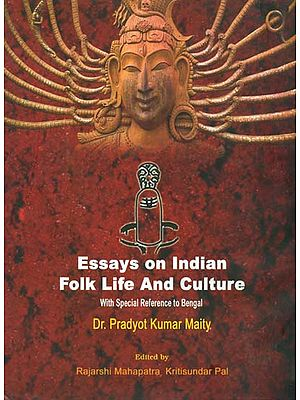Essays on Indian Folk Life and Culture (With Special Reference to Bengal)