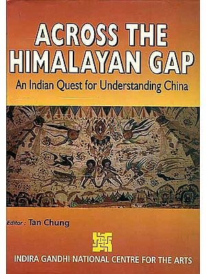 Across the Himalayan Gap (An Indian Quest for Understanding China)
