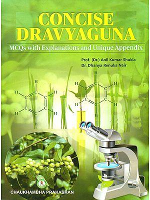 Concise Dravyaguna (MCQs with Explanations and Unique Appendix)