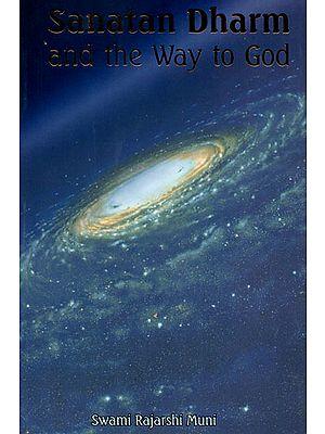 Sanatan Dharm and the Way to God