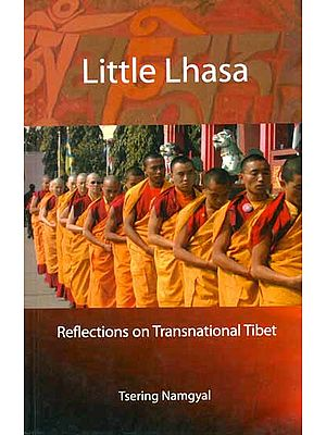 Little Lhasa (Reflections on Transnational Tibet)